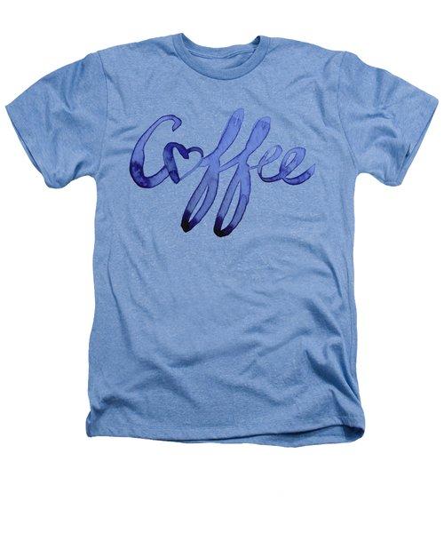 Coffee Love Heathers T-Shirt
