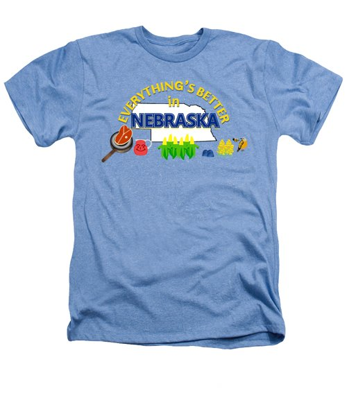 Everything's Better In Nebraska Heathers T-Shirt by Pharris Art