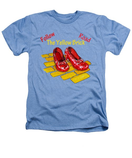 Follow The Yellow Brick Road Ruby Slippers Wizard Of Oz Heathers T-Shirt
