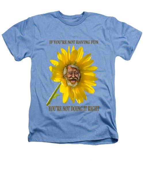 Having Fun Heathers T-Shirt by Rick Mosher
