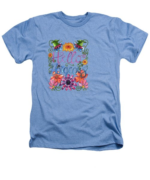 Hello Gorgeous Plus Heathers T-Shirt by Shelley Wallace Ylst