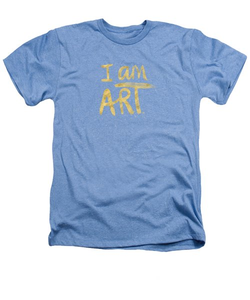 I Am Art Gold - Art By Linda Woods Heathers T-Shirt