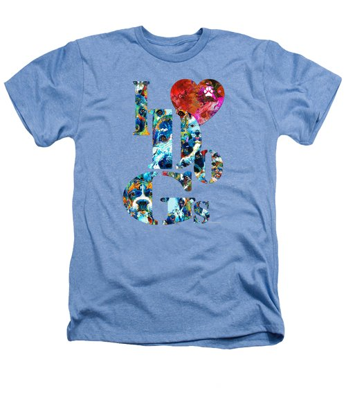 I Love Dogs By Sharon Cummings Heathers T-Shirt