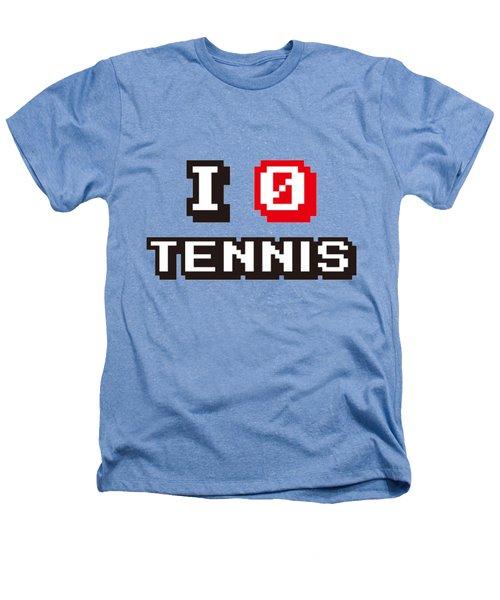 I Love Tennis Heathers T-Shirt by Pillo Wsoisi