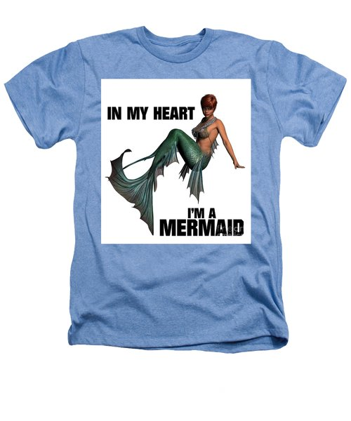 In My Heart I'm A Mermaid Heathers T-Shirt by Esoterica Art Agency