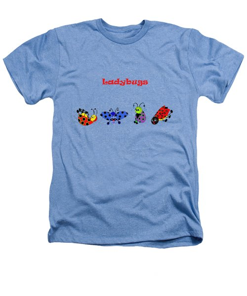 Ladybugs T-shirt Heathers T-Shirt by Karen Beasley