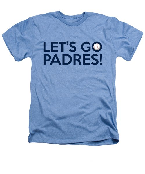 Let's Go Padres Heathers T-Shirt by Florian Rodarte