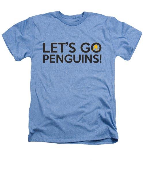 Let's Go Penguins Heathers T-Shirt