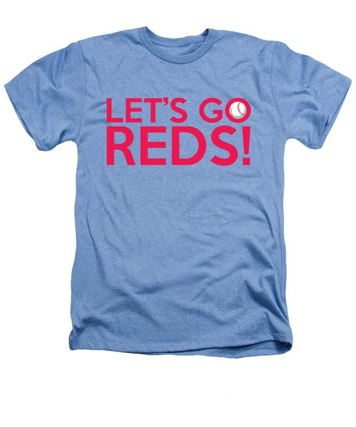 Let's Go Reds Heathers T-Shirt