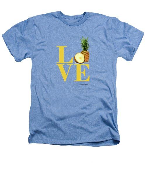 Love Pineapple Heathers T-Shirt