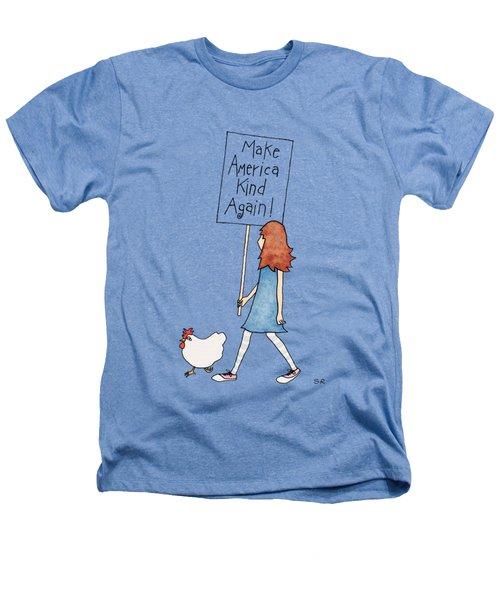 Make America Kind Heathers T-Shirt