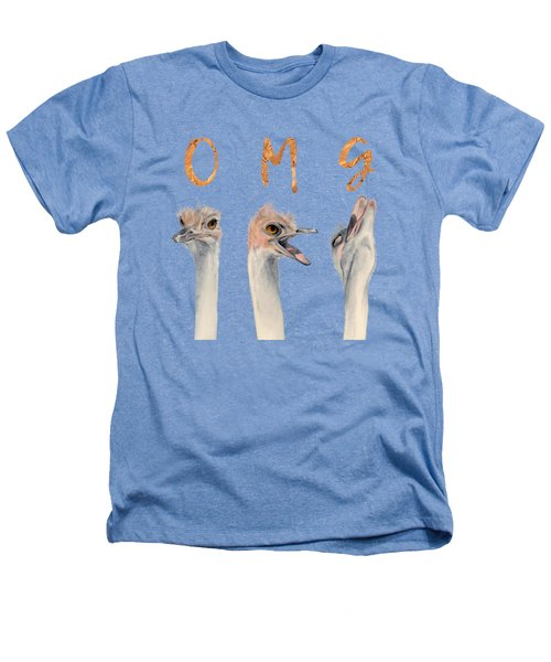 Omg Ostriches Heathers T-Shirt