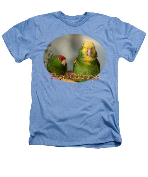 Paco And Chick-e-poo Heathers T-Shirt by Zazu's House Parrot Sanctuary