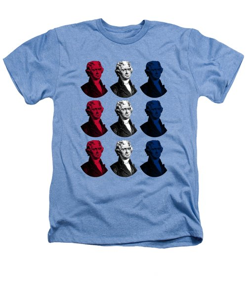 President Thomas Jefferson - Red, White, And Blue Heathers T-Shirt