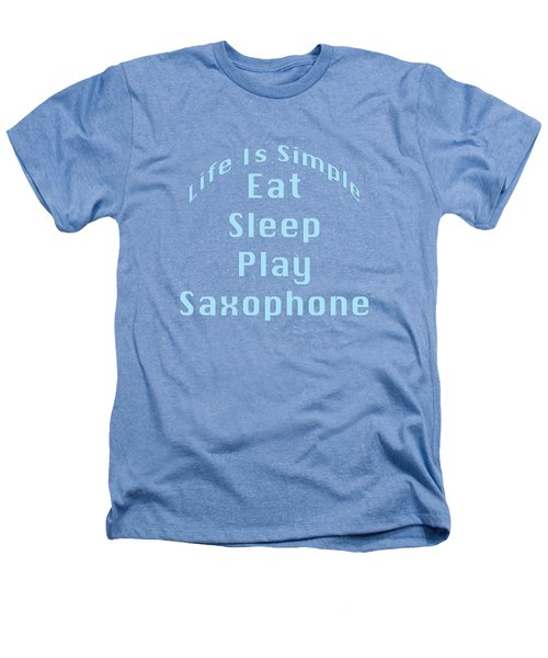 Saxophone Eat Sleep Play Saxophone 5516.02 Heathers T-Shirt by M K  Miller