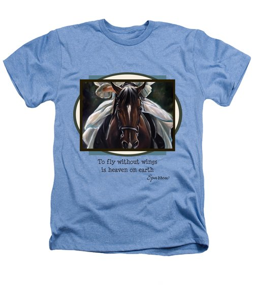 To Fly Without Wings Heathers T-Shirt