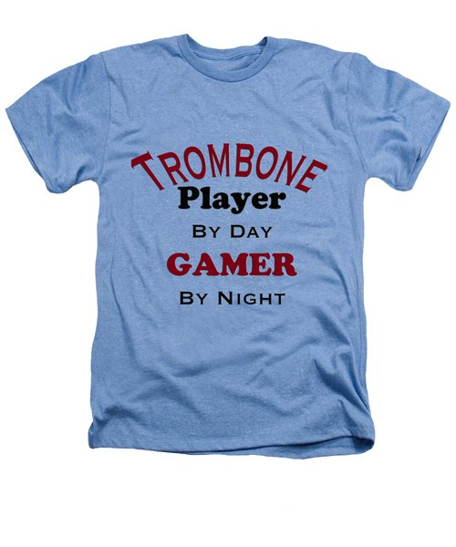 Trombone Player By Day Gamer By Night 5626.02 Heathers T-Shirt by M K  Miller