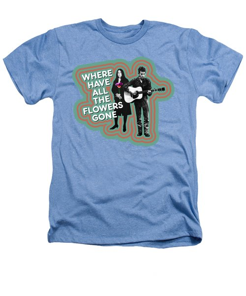 Where Have All The Flowers Gone Heathers T-Shirt