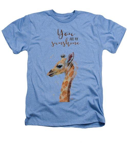 You Are My Sunshine Giraffe Heathers T-Shirt
