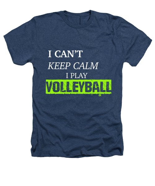 I Play Volleyball Heathers T-Shirt by Meli Mel