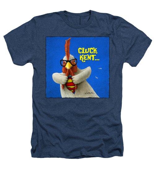 Cluck Kent... Heathers T-Shirt