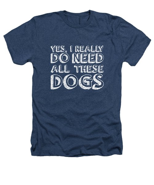 All These Dogs Heathers T-Shirt