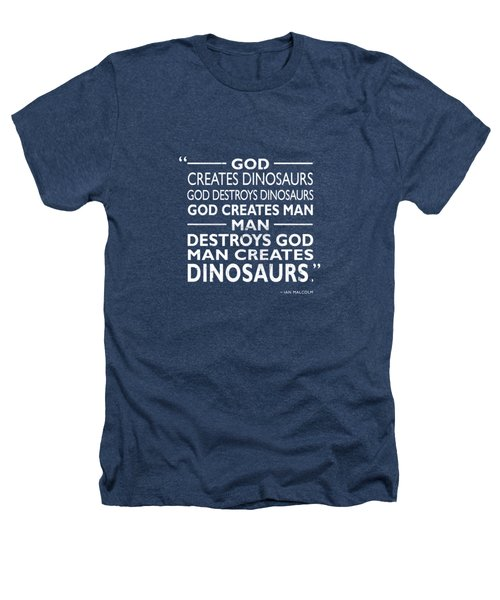 God Creates Dinosaurs Heathers T-Shirt by Mark Rogan