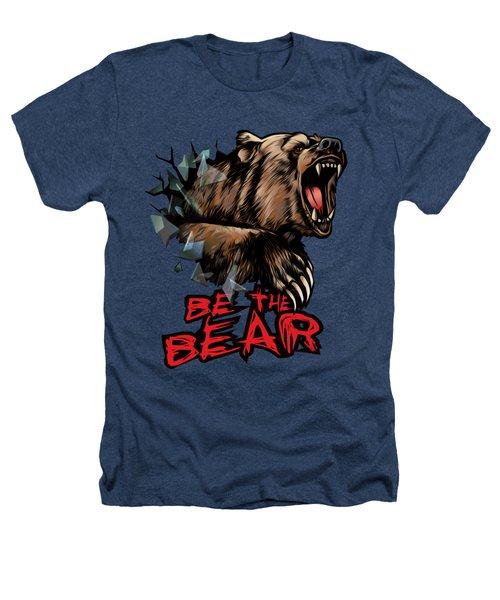 Be The Bear Heathers T-Shirt