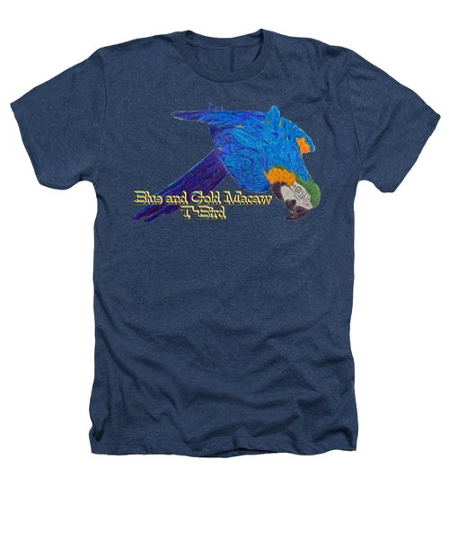 Blue And Gold Macaw Heathers T-Shirt by Zazu's House Parrot Sanctuary