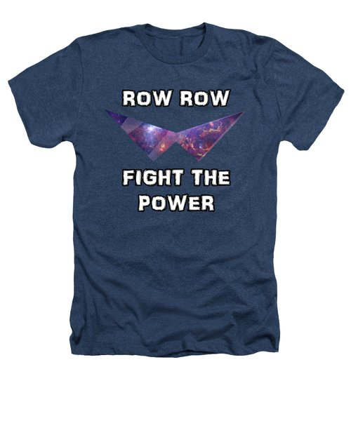 Row Row Fight The Power Heathers T-Shirt