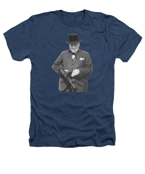 Churchill Posing With A Tommy Gun Heathers T-Shirt