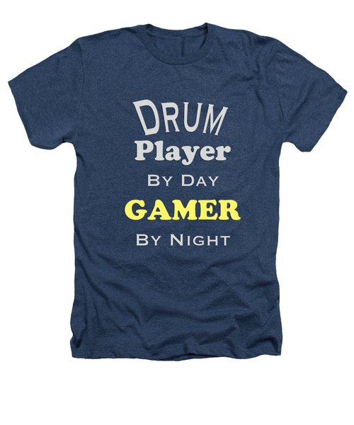 Drum Player By Day Gamer By Night 5624.02 Heathers T-Shirt by M K  Miller