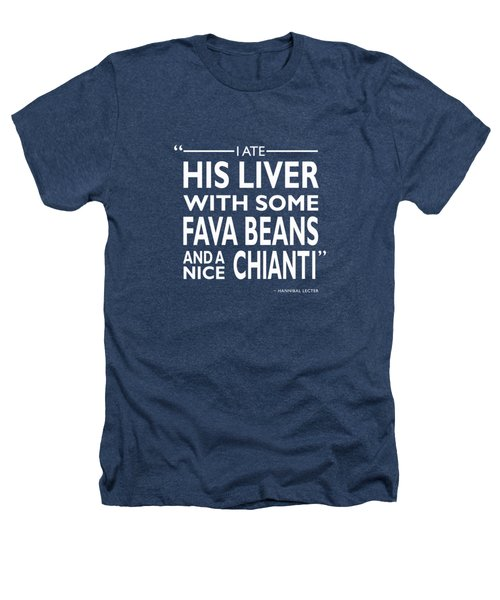 I Ate His Liver Heathers T-Shirt by Mark Rogan