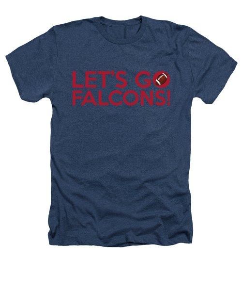 Let's Go Falcons Heathers T-Shirt by Florian Rodarte