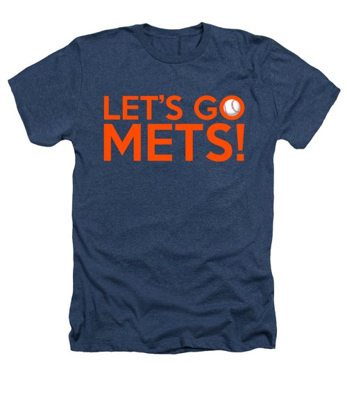 Let's Go Mets Heathers T-Shirt