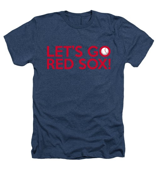 Let's Go Red Sox Heathers T-Shirt