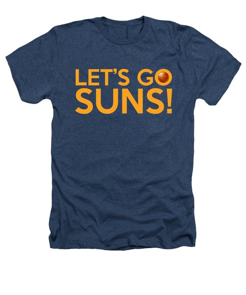 Let's Go Suns Heathers T-Shirt