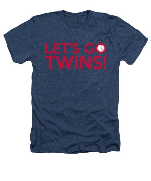 Let's Go Twins Heathers T-Shirt