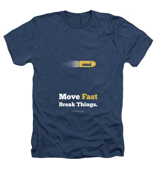 Move Fast Break Thing Life Motivational Typography Quotes Poster Heathers T-Shirt by Lab No 4 - The Quotography Department