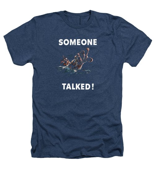 Someone Talked -- Ww2 Propaganda Heathers T-Shirt by War Is Hell Store