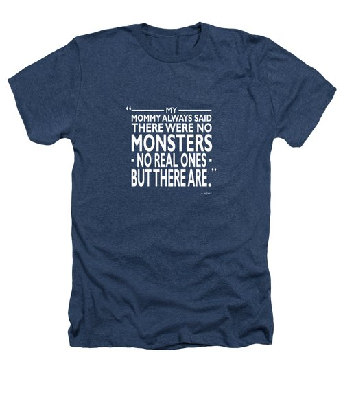 There Were No Monsters Heathers T-Shirt by Mark Rogan