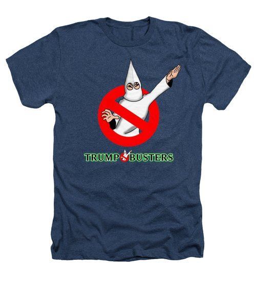 Trump Busters Heathers T-Shirt