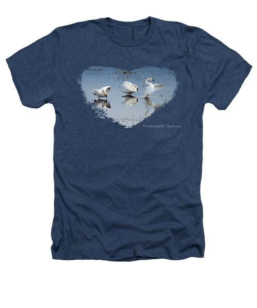 Trumpeter Swans Heathers T-Shirt
