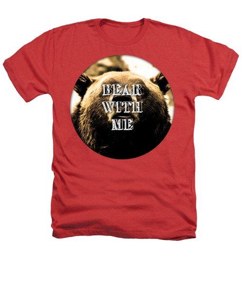 Bear With Me Heathers T-Shirt