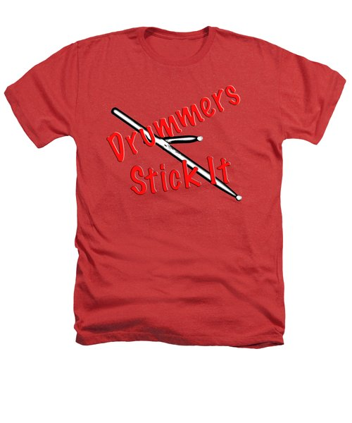 Drummers Stick It Heathers T-Shirt by M K  Miller