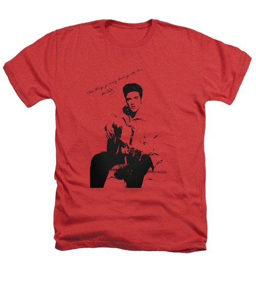 Elvis Presley - When Things Go Wrong Heathers T-Shirt by Serge Averbukh
