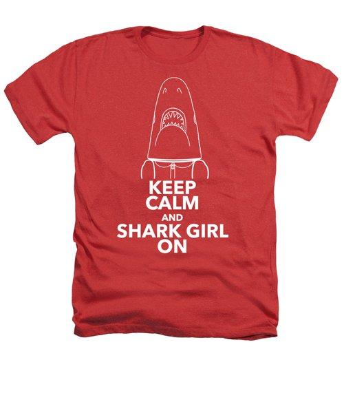 Keep Calm And Shark Girl On Heathers T-Shirt by Chris Bordeleau