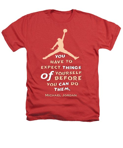 Michael Jordan Famous Basketball Players Quotes Heathers T-Shirt by Creative Ideaz