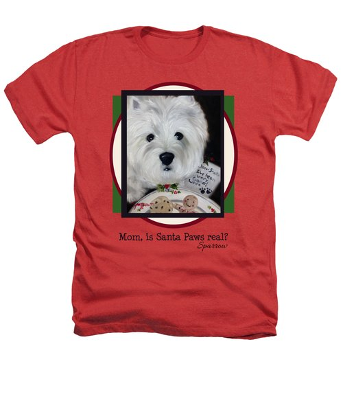 Mom Is Santa Paws Real Heathers T-Shirt