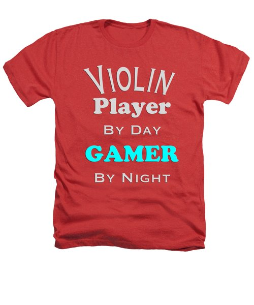 Violin Player By Day Gamer By Night 5633.02 Heathers T-Shirt by M K  Miller